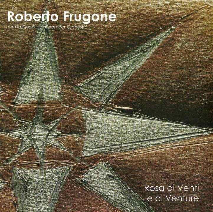 Roberto Frugone - Rosa di Venti e di Venture (2006)
