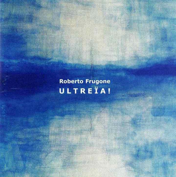Roberto Frugone - Ultreia! (2002)