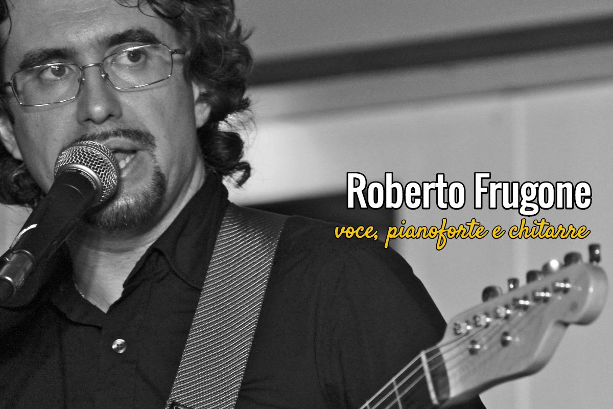 Roberto Frugone – Voce, pianoforte e chitarre