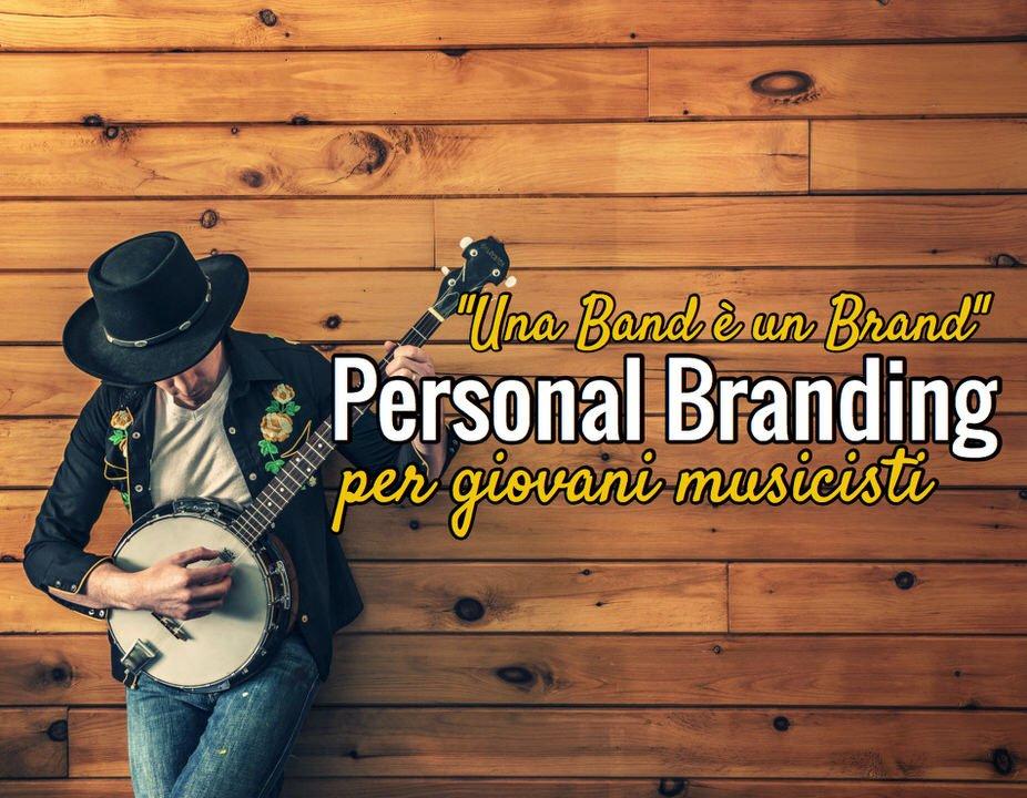Una Band è un Brand – Personal Branding per giovani musicisti
