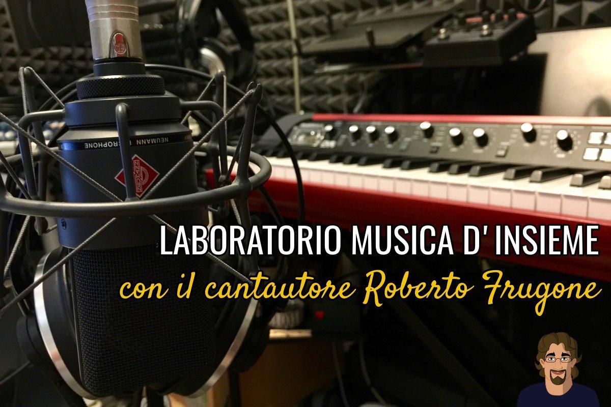 Laboratorio Musica d'Insieme con il cantautore Roberto Frugone