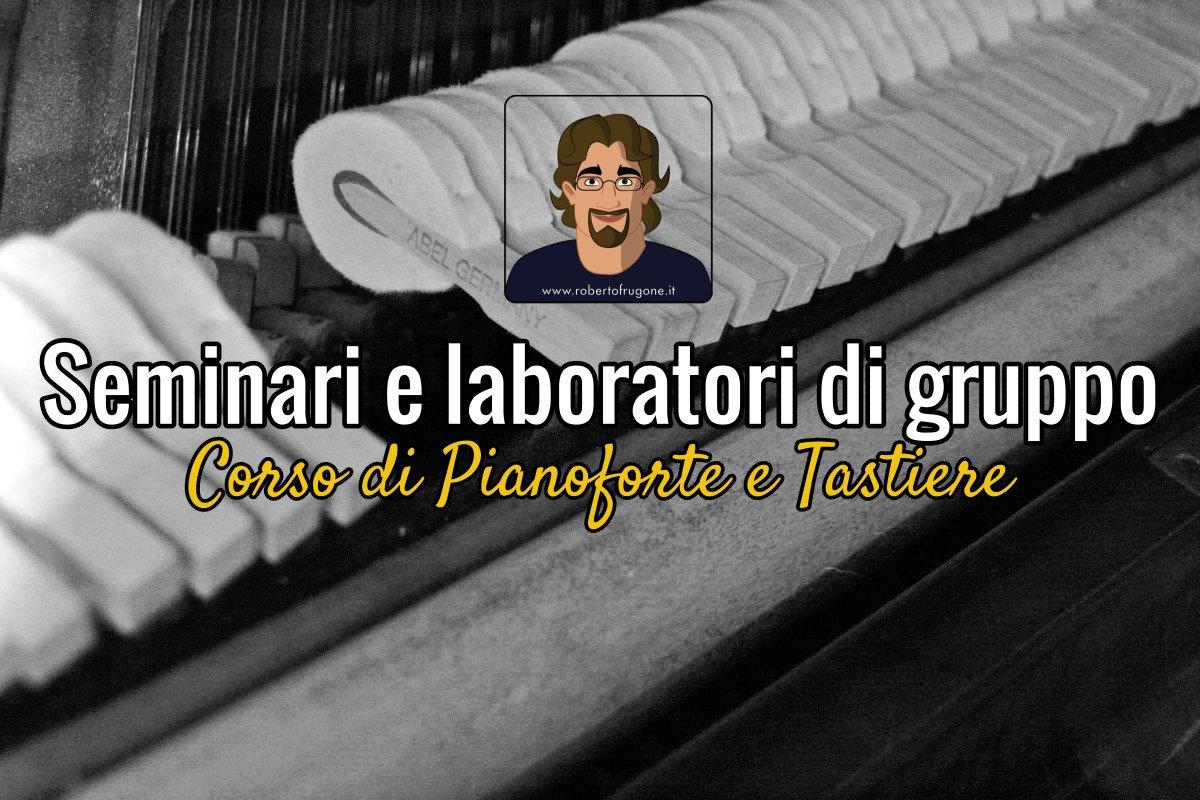 Copertina seminari e laboratori di gruppo Corso Pianoforte