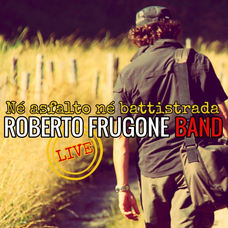 Roberto Frugone Band - Né asfalto né battistrada