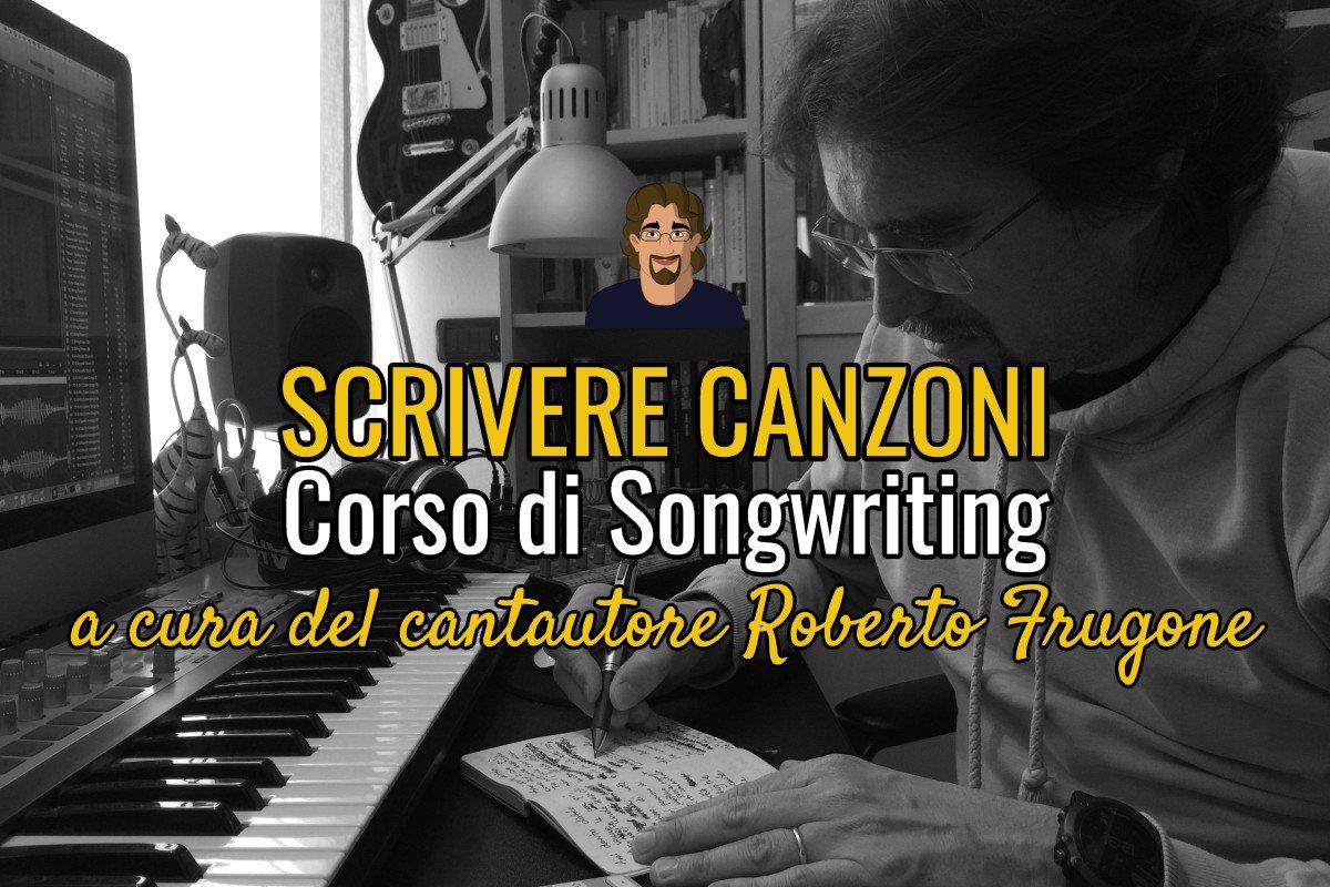 Scrivere Canzoni – Corso di Songwriting