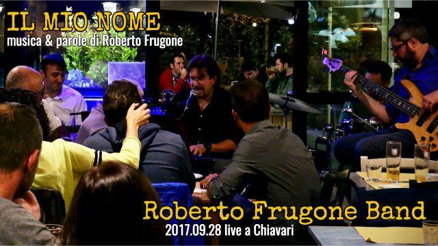 Copertina Roberto Frugone Band Live 2017.09.28 - Il mio nome