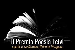 Il Premio Poesia Leivi 2018 ospita il cantautore Roberto Frugone